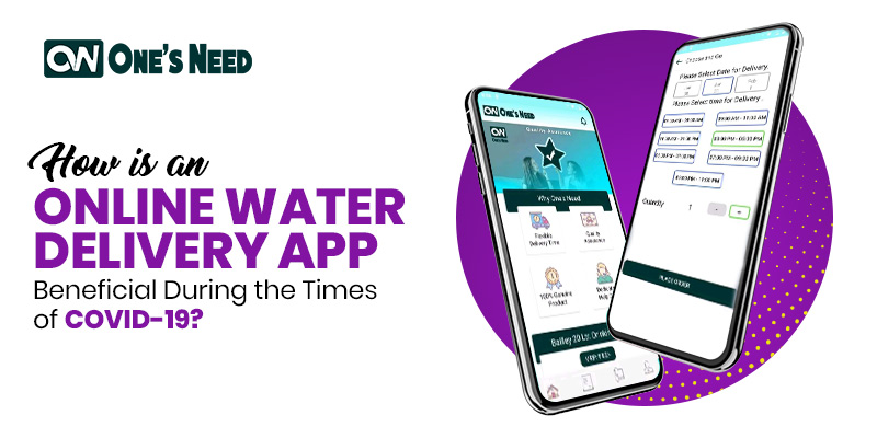 How Is an Online Water Delivery App Beneficial During the Times of Covid-19?
