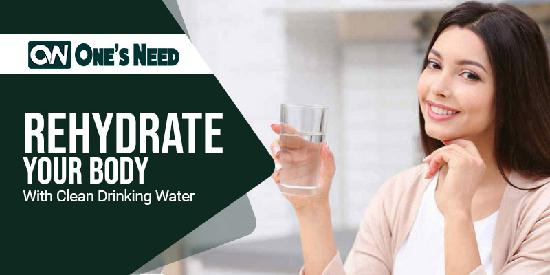 Rehydrate Your Body with Clean Drinking Water