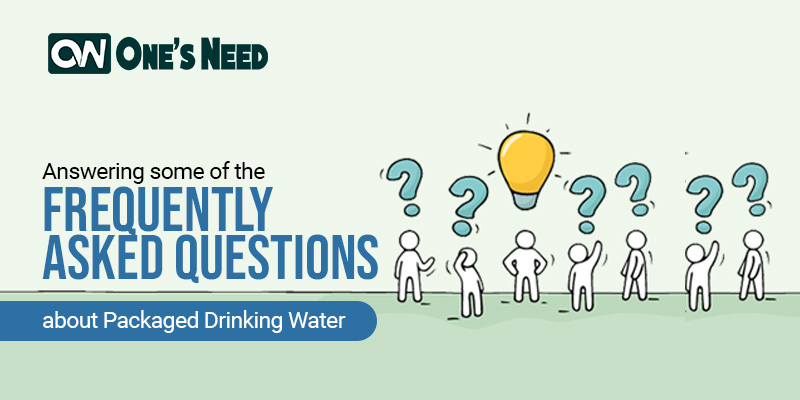 Answering some of the Frequently Asked Questions about Packaged Drinking Water