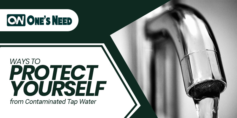 Ways to Protect Yourself from Contaminated Tap Water