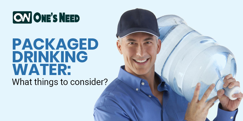 Packaged Drinking Water: What Things to Consider?