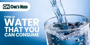 Types of Water That You Can Consume