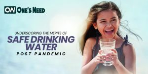 Underscoring the Merits of Safe Drinking Water Post Pandemic