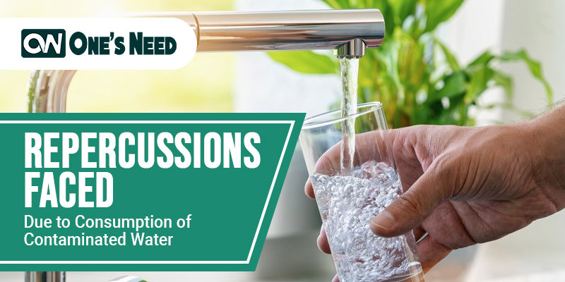 Repercussions Faced Due to Consumption of Contaminated Water